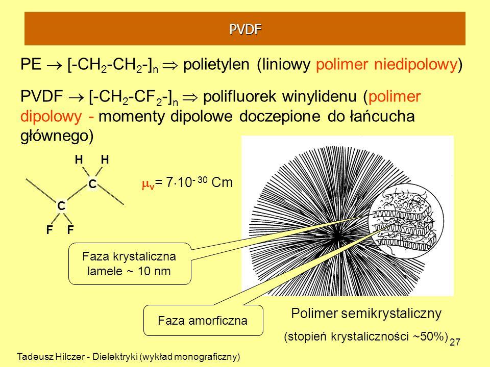 PE  [-CH2-CH2-]n  polietylen (liniowy polimer niedipolowy)